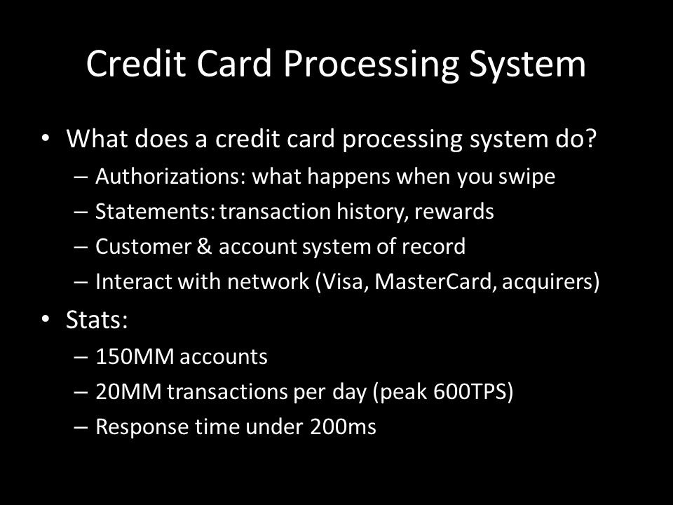 Credit Card Processing System What does a credit card processing system do.