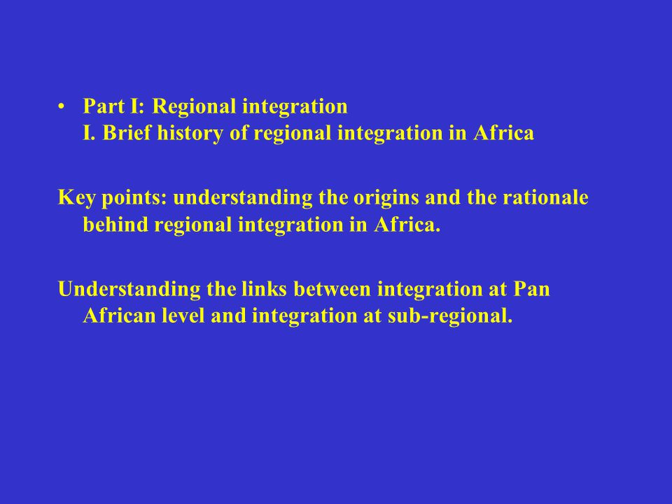 Part I: Regional integration I.