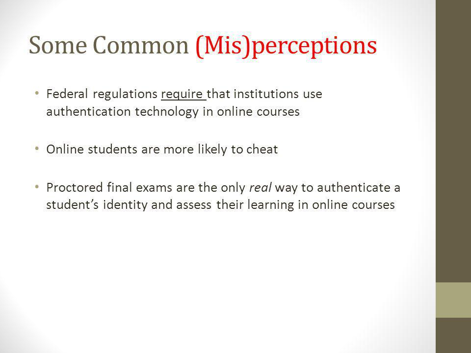 Addressing Issues of Academic Integrity and Student Authentication: Where is your institution?