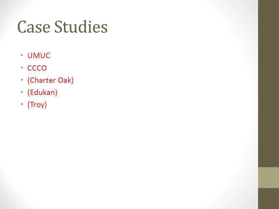 Case Studies UMUC CCCO (Charter Oak) (Edukan) (Troy)