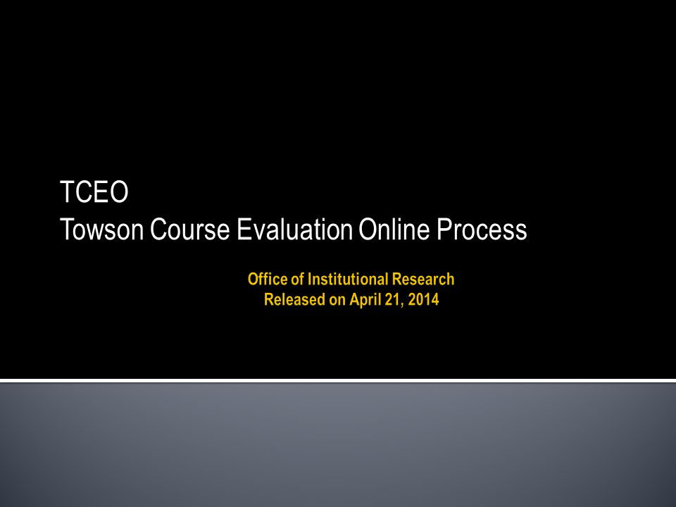 TCEO Towson Course Evaluation Online Process