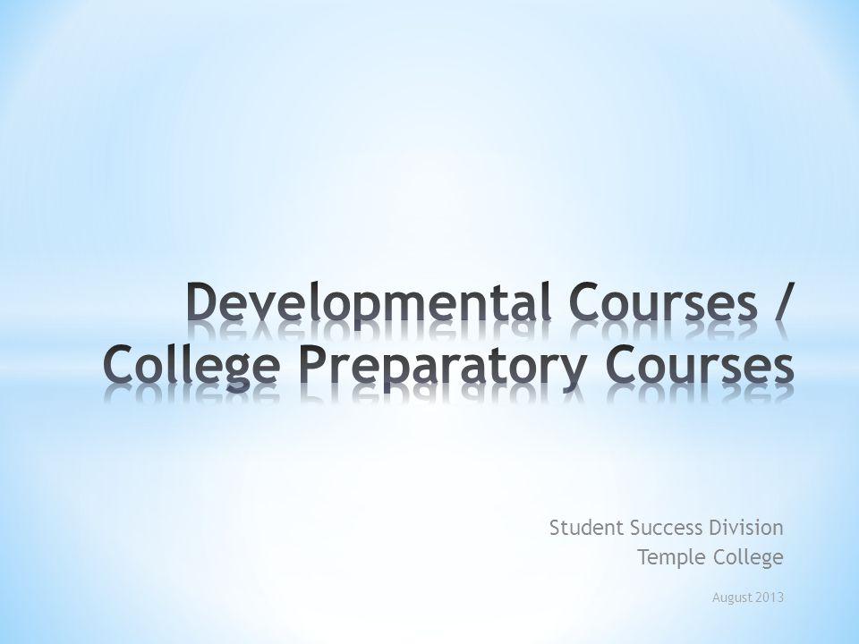 Why Developmental / College Preparatory Courses.