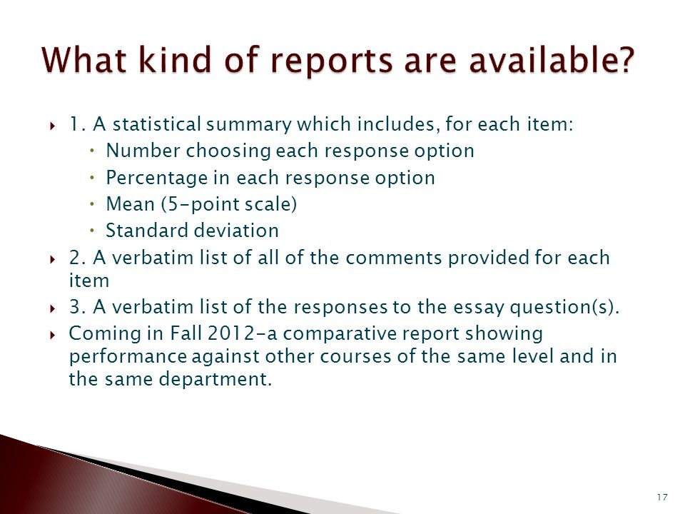 1. A statistical summary which includes, for each item: Number choosing each response option Percentage in each response option Mean (5-point scale) S