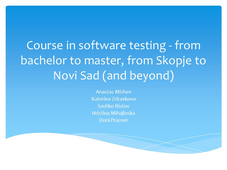 Two group of students With the course passed in the undergraduate level Without The master course for the students without the course passed at undergraduate level was almost the same as for the undergraduate Some added topics More complex assignments and project Master course in Skopje