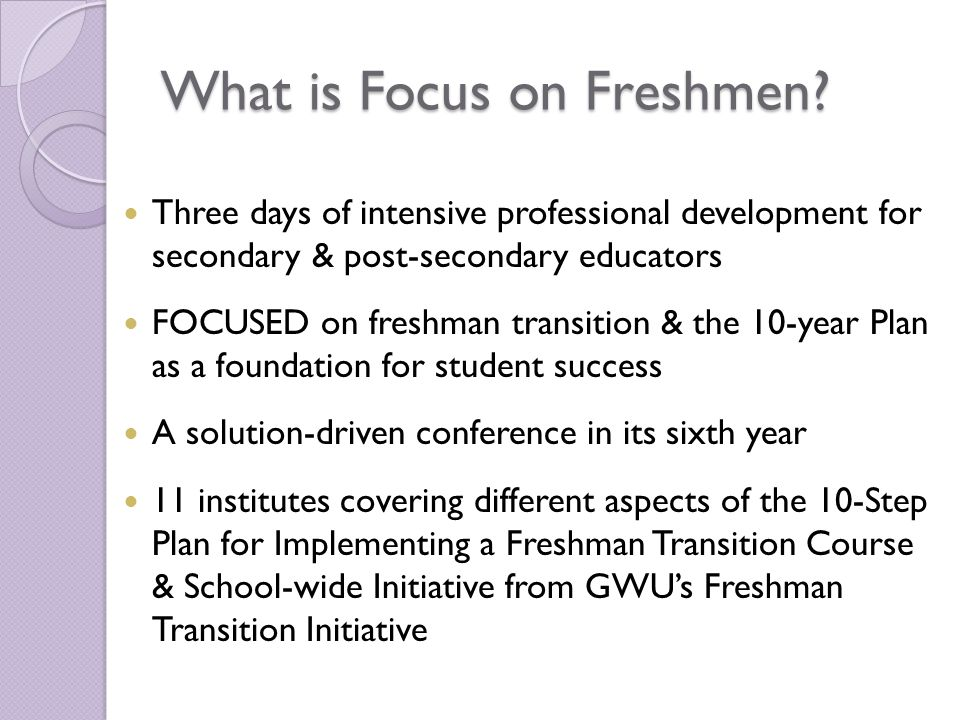 Freshman Transition Initiative Grassroots effort started by Dr.