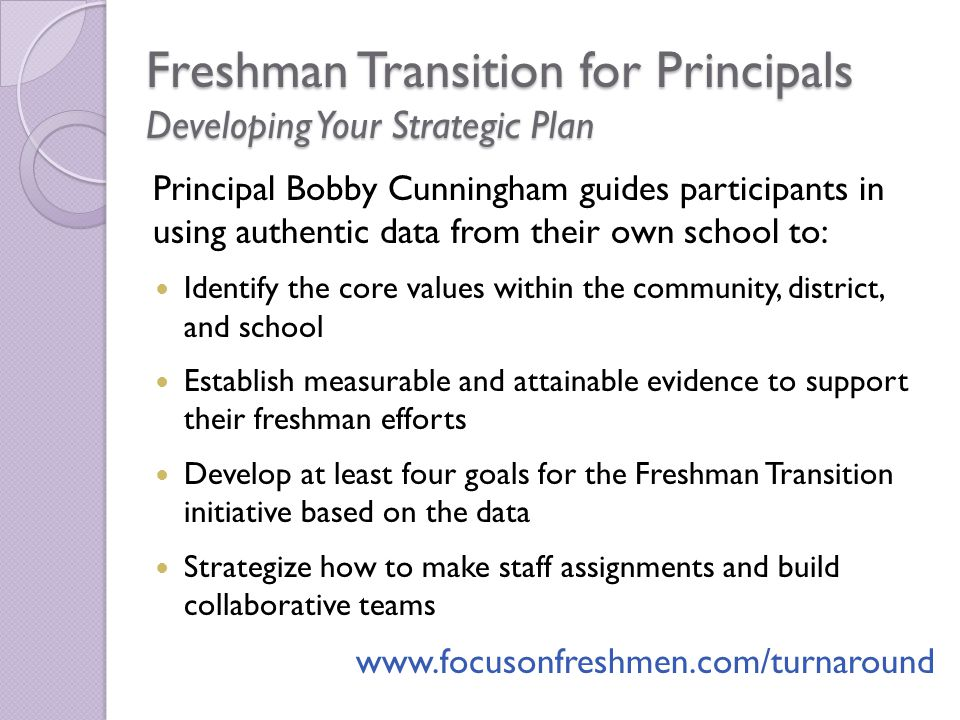 Best Practices: Freshman Transition in Action Successful Models from Results-Oriented Schools Presenters include: John Farinella, Principal, Rahway High School (NJ) Diane Goncalves, Asst.