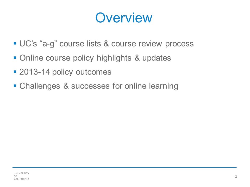 2 Overview UCs a-g course lists & course review process Online course policy highlights & updates policy outcomes Challenges & successes for online learning