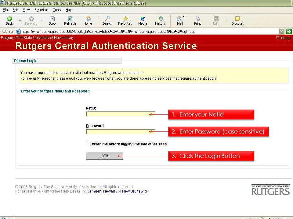 1. Enter your NetId 2. Enter Password (case sensitive) 3. Click the Login Button