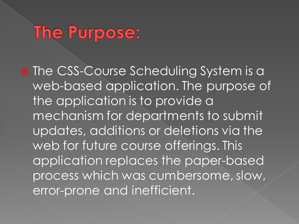 The CSS-Course Scheduling System is a web-based application.