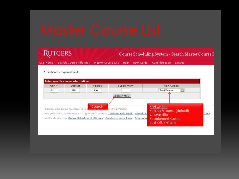 Master Course List Sort Option Subject/Course (default) Course Title Supplement Code Last Off.