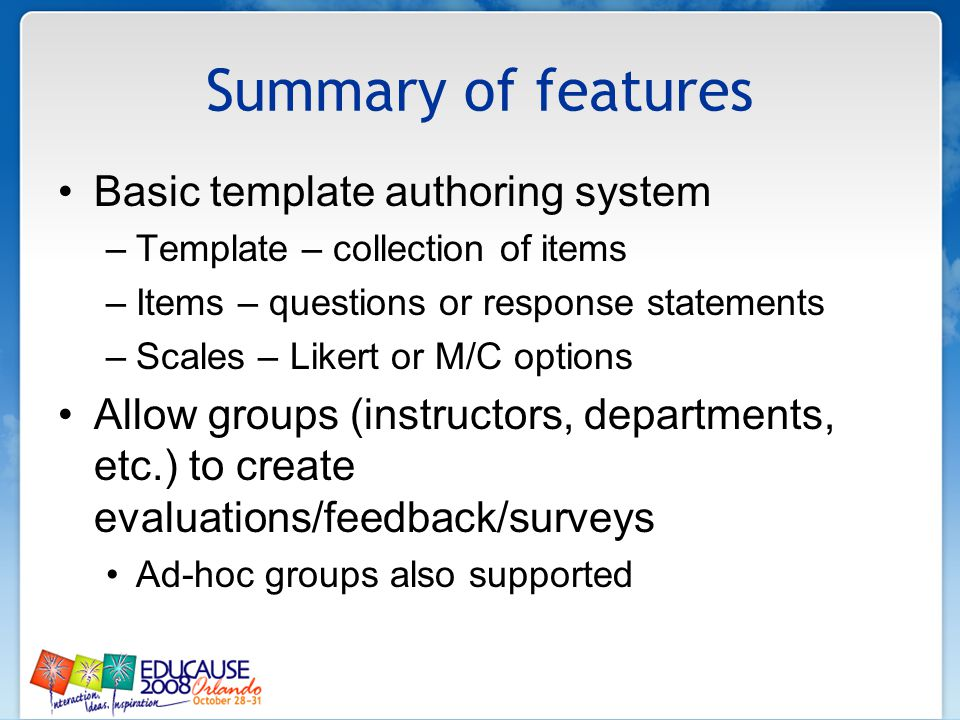 Summary of features Basic template authoring system –Template – collection of items –Items – questions or response statements –Scales – Likert or M/C