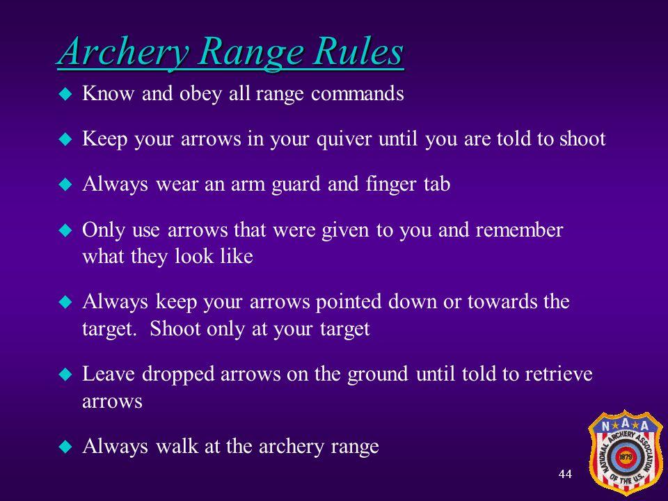 43 BSA Archery Safety Rules u Always WALK on an Archery Range.