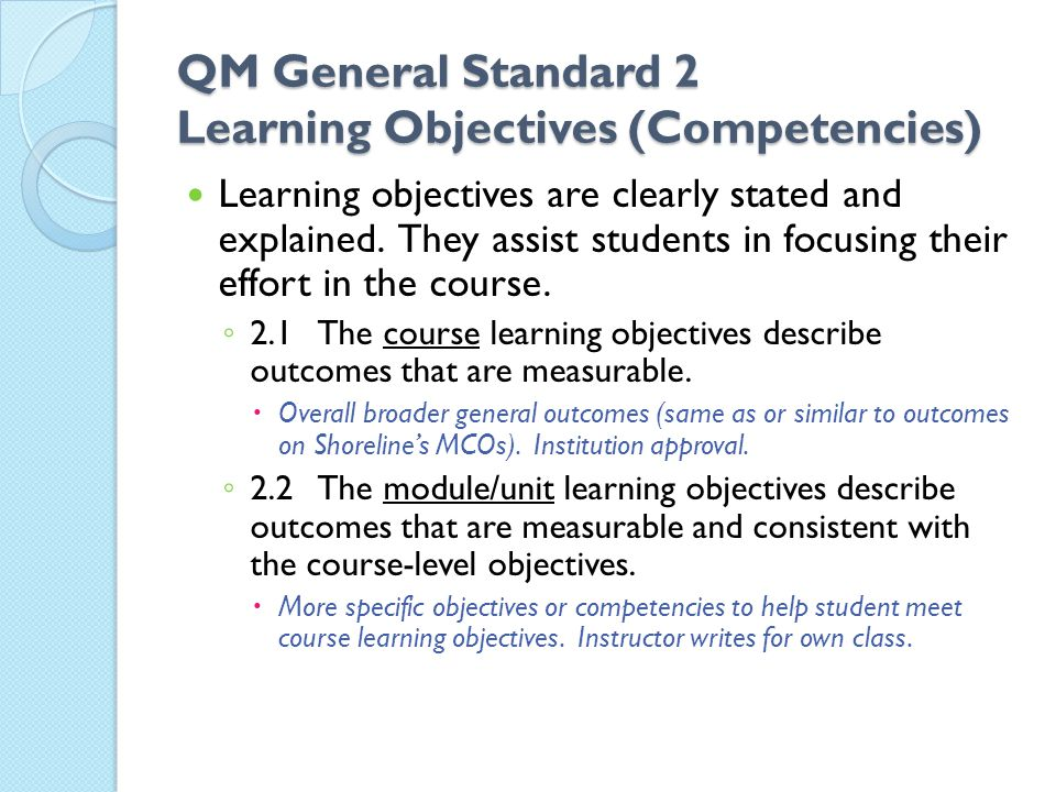 Standard 2 continued 2.3 All learning objectives are stated clearly and written from the students perspective.