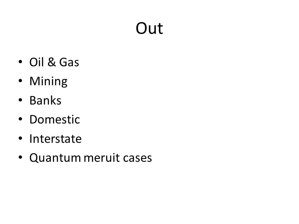 Out Oil & Gas Mining Banks Domestic Interstate Quantum meruit cases