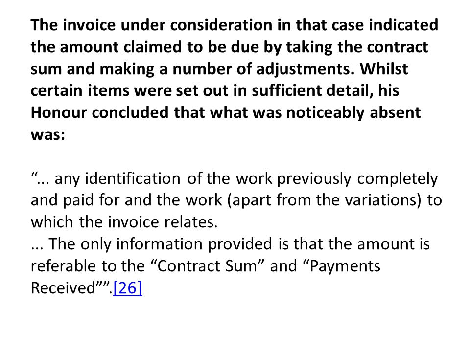 The invoice under consideration in that case indicated the amount claimed to be due by taking the contract sum and making a number of adjustments.