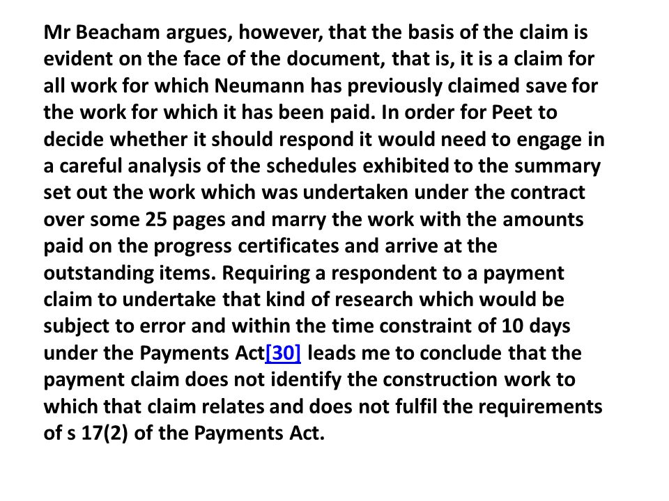 Mr Beacham argues, however, that the basis of the claim is evident on the face of the document, that is, it is a claim for all work for which Neumann has previously claimed save for the work for which it has been paid.