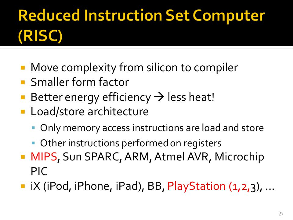 Move complexity from silicon to compiler Smaller form factor Better energy efficiency less heat.