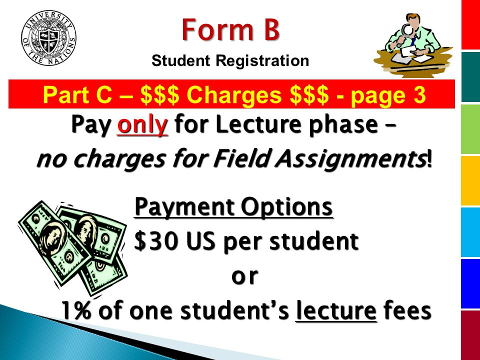Part C – $$$ Charges $$$ - page 3 Pay only for Lecture phase – no charges for Field Assignments.