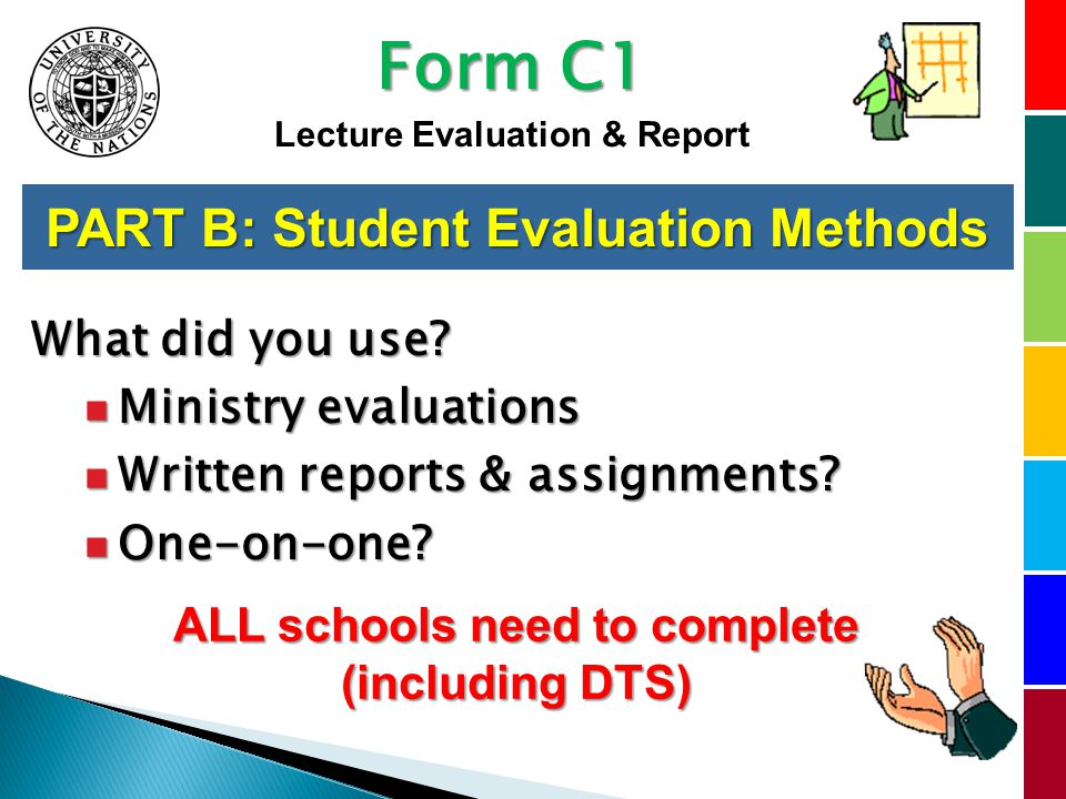 PART B: Student Evaluation Methods What did you use.