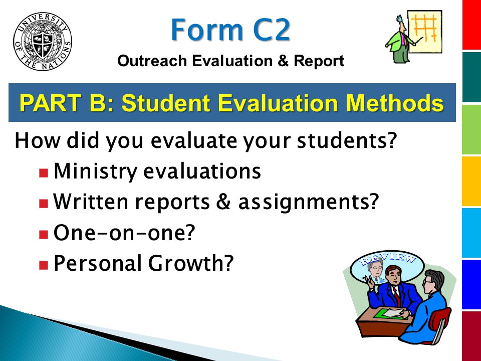 PART B: Student Evaluation Methods How did you evaluate your students.