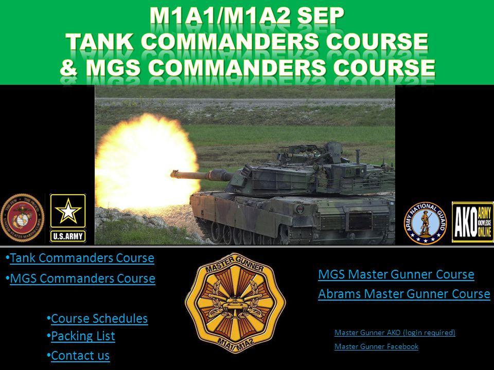 Master Gunner AKO (login required) MGS Master Gunner Course Master Gunner Facebook Tank Commanders Course MGS Commanders Course Abrams Master Gunner C