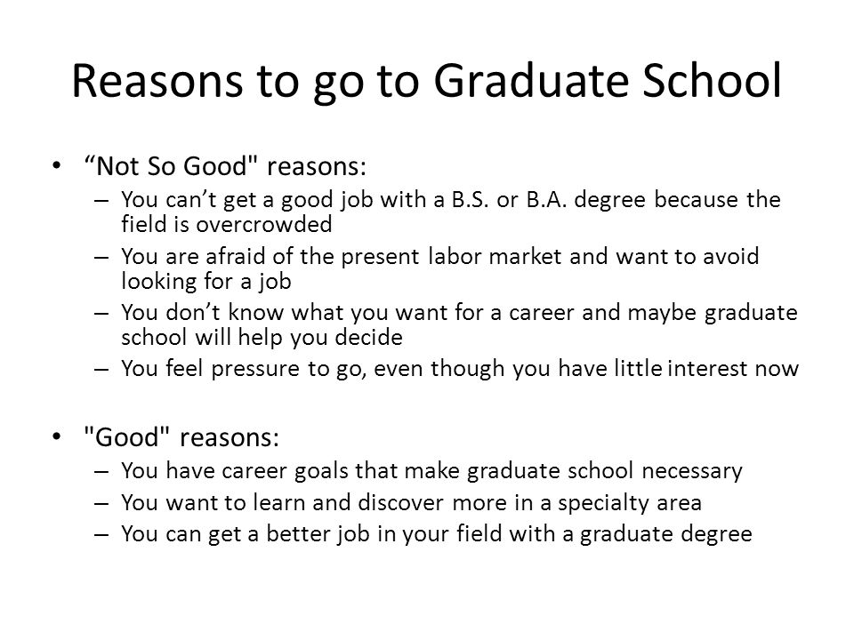 Reasons to go to Graduate School Not So Good