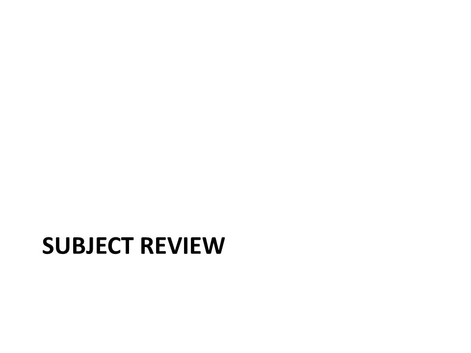 SUBJECT REVIEW