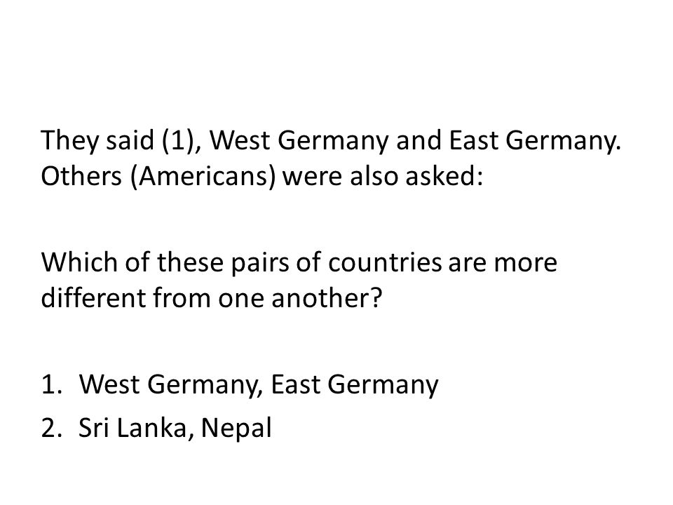 They said (1), West Germany and East Germany.