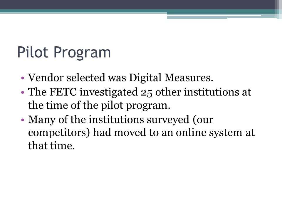 Pilot Program Vendor selected was Digital Measures.