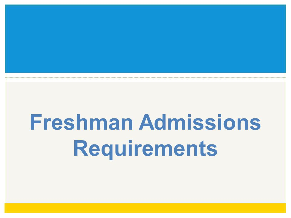Admission Requirements 4 A-G Subject Requirements a) 2 years of history/social studies b) 4 years of English c) 3 years of math d) 2 years of lab science e) 2 years of a language other than English (LOTE) f) 1 year of a Visual or Performing Art course (VPA) g) 1 additional college prep elective course that falls within the a-f subject requirements Coursework Complete any 11 UC-approved a-g courses prior to senior year Complete all 15-course a-g subject pattern by the end of senior year Courses must be completed with a grade of C or better
