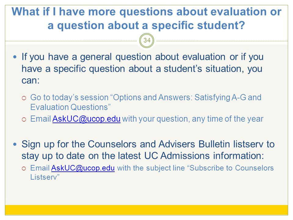 What if I have more questions about evaluation or a question about a specific student.