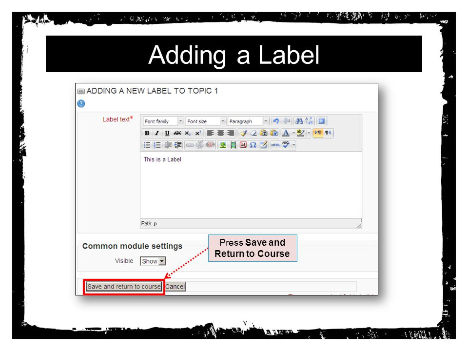 Adding a Label Press Save and Return to Course