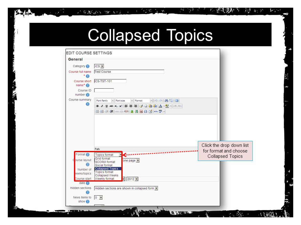Collapsed Topics Click the drop down list for format and choose Collapsed Topics