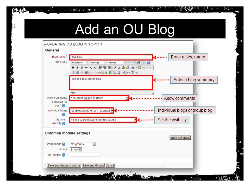 Add an OU Blog Enter a blog name Enter a blog summary Allow comments Individual blogs or group blog Set the visibility