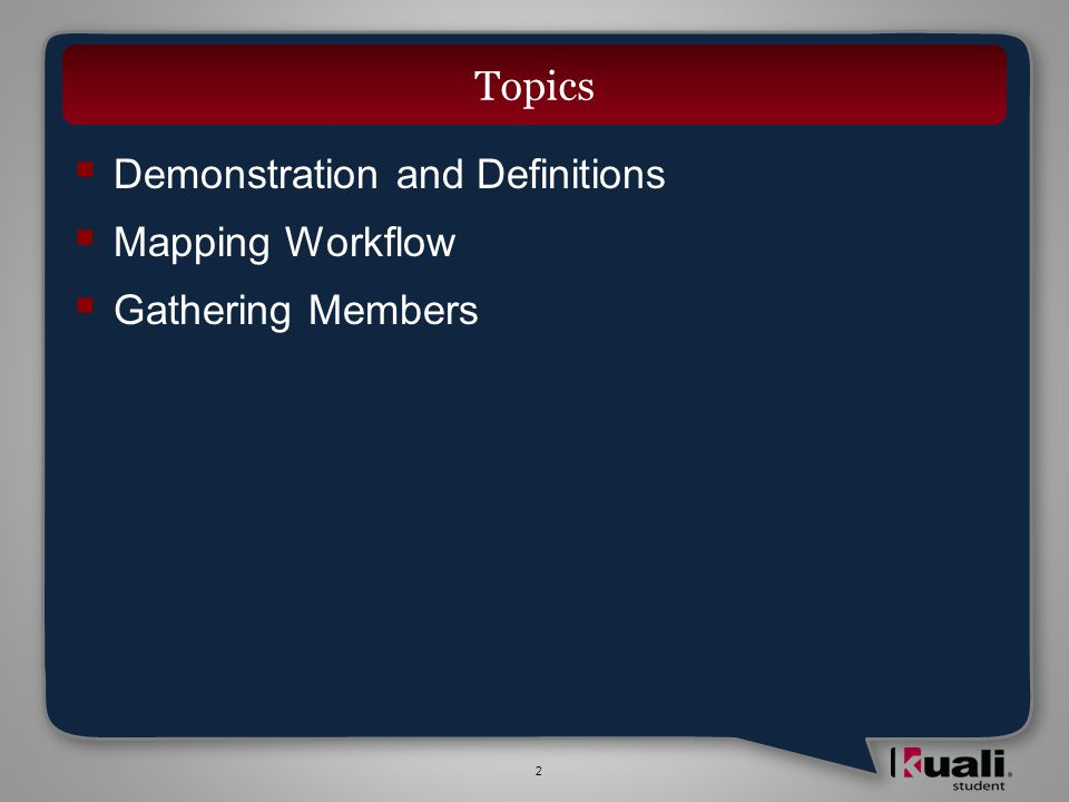 2 Demonstration and Definitions Mapping Workflow Gathering Members Topics