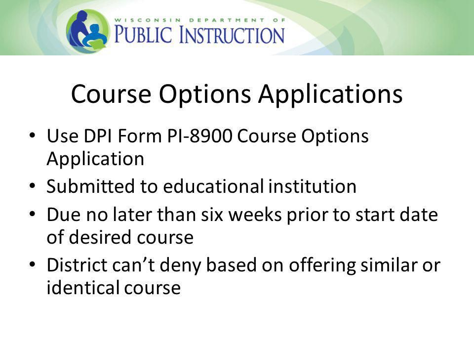 Application Processing Educational institution, upon receiving the application, sends copy of application to students resident district Educational institution and resident district do separate but concurrent application reviews Both must notify student of decision no later than one week prior to course start date