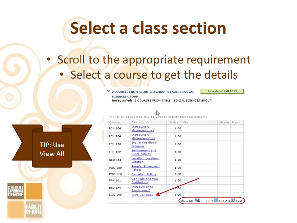 Select a class section Scroll to the appropriate requirement Select a course to get the details TIP: Use View All