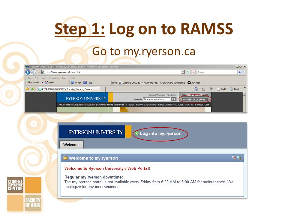 Step 1: Log on to RAMSS Go to my.ryerson.ca