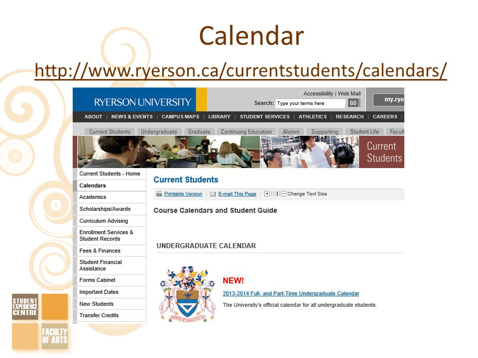 Calendar http://www.ryerson.ca/currentstudents/calendars/