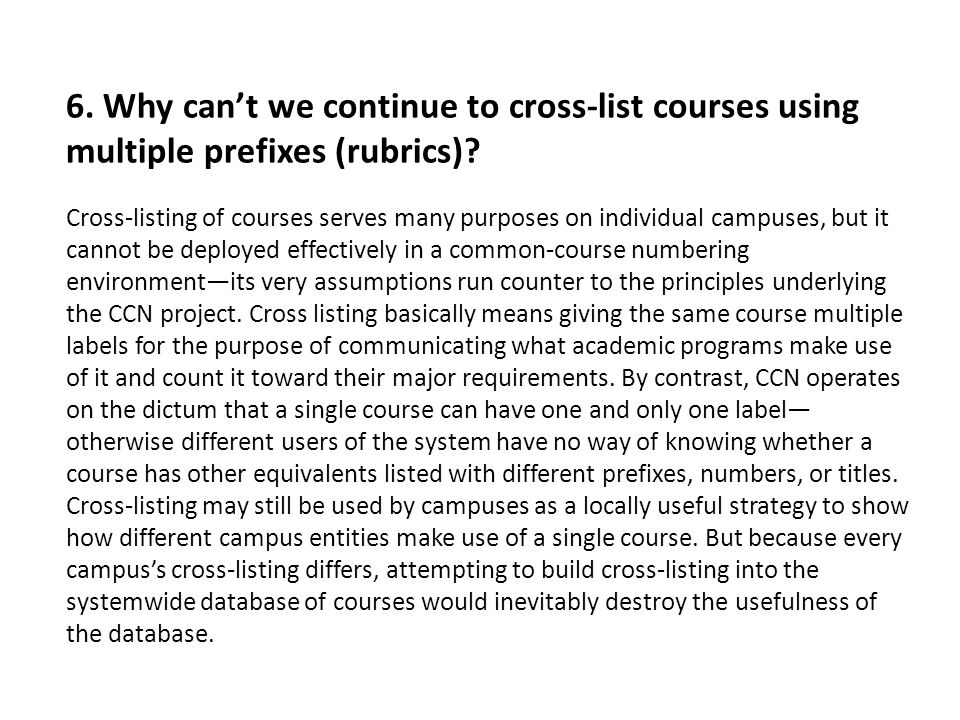 6. Why cant we continue to cross-list courses using multiple prefixes (rubrics).