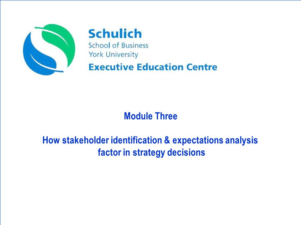 Module Three How stakeholder identification & expectations analysis factor in strategy decisions