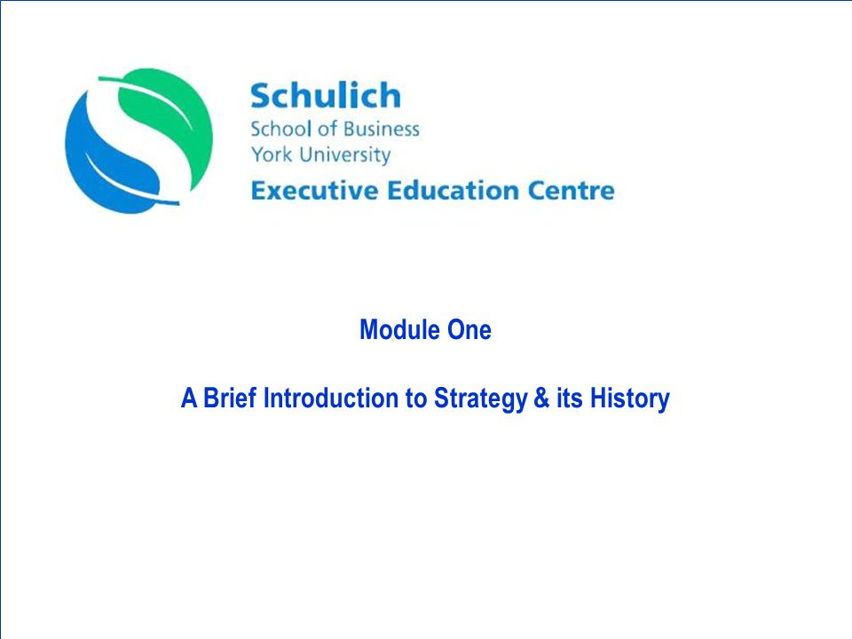 © Module One A Brief Introduction to Strategy & its History