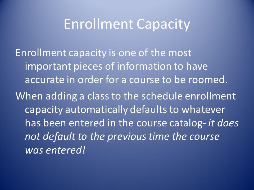 Enrollment Capacity, Cont.