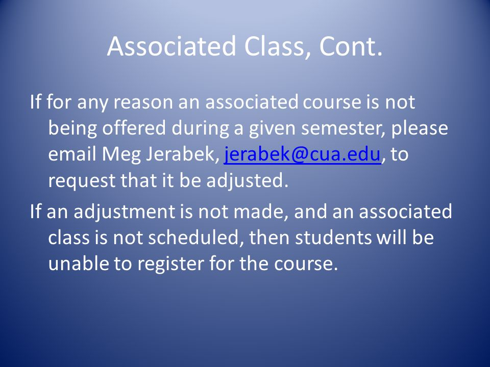 What to look for in scheduling Associated Classes The main component of the course, usually the lecture should look like this: Make sure to select the primary component The class type should be Enrollment The Associated Class number should be 55 or higher