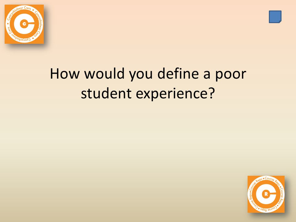 How would you define a poor student experience
