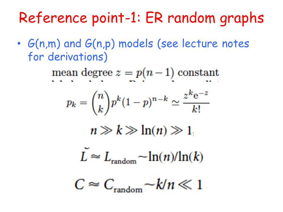 Reference point-1: ER random graphs G(n,m) and G(n,p) models (see lecture notes for derivations)