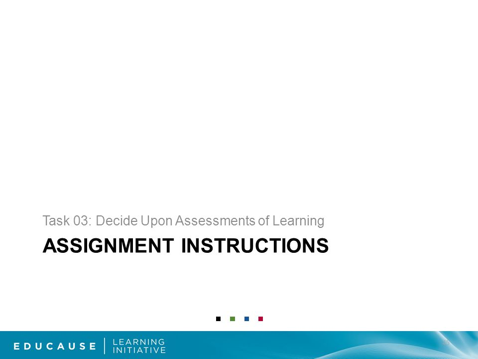ASSIGNMENT INSTRUCTIONS Task 03: Decide Upon Assessments of Learning 45