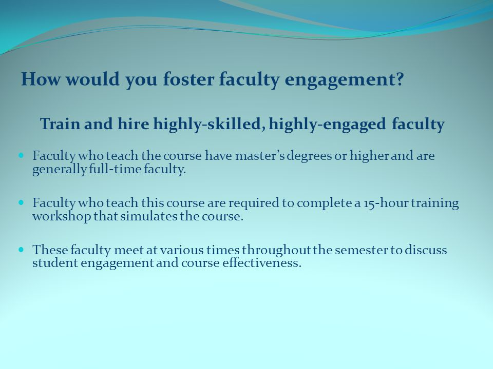 How would you foster faculty engagement.