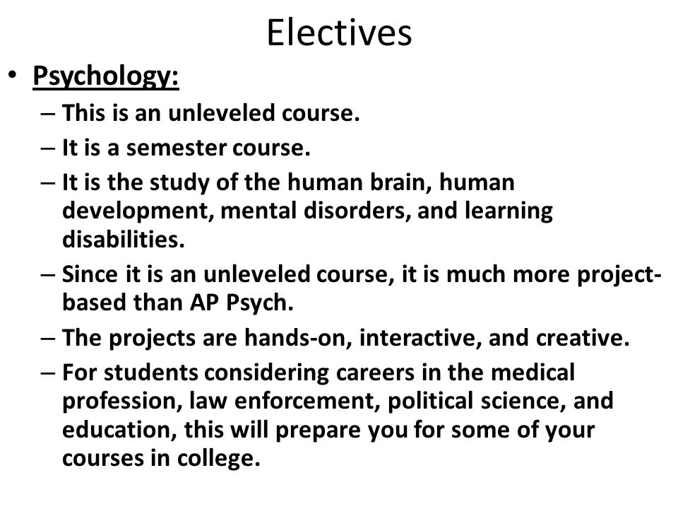 Electives Psychology: – This is an unleveled course.