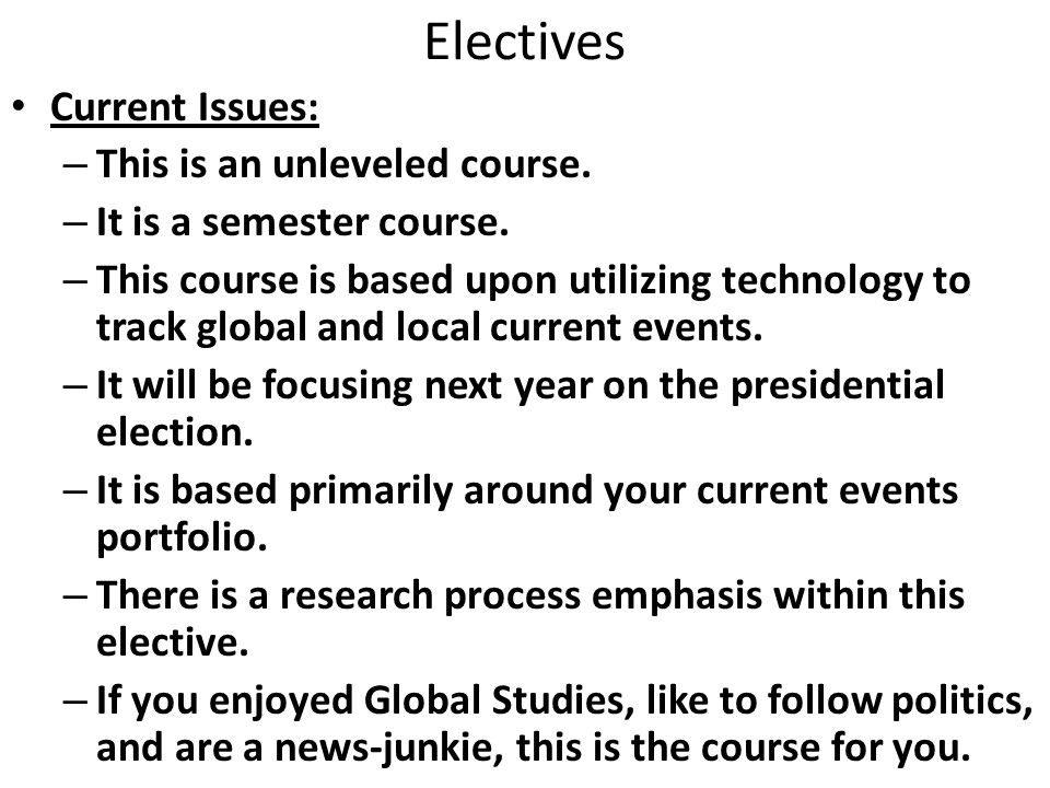 Electives Current Issues: – This is an unleveled course.